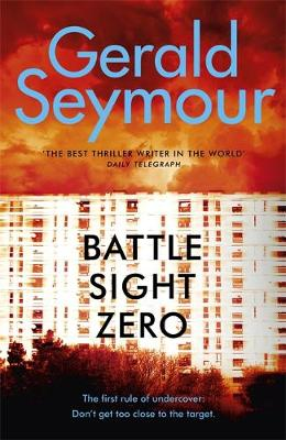 Battle Sight Zero - Gerald Seymour