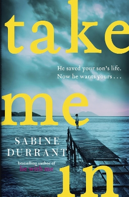 Take Me In - Sabine Durrant