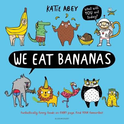 We Eat Bananas - Katie Abey