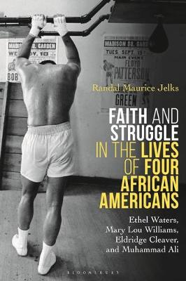 Faith and Struggle in the Lives of Four African Americans - Randal Maurice Jelks
