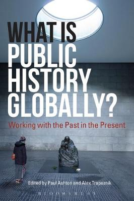 What Is Public History Globally? - Paul Ashton