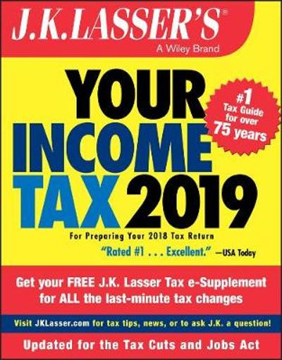 J.K. Lasser's Your Income Tax 2019 - J.K. Lasser Institute