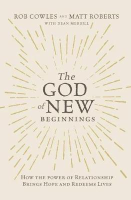 The God of New Beginnings - Rob Cowles