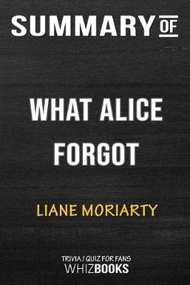 Summary of the What Alice Forgot - Whizbooks