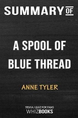 Summary of a Spool of Blue Thread - Whizbooks