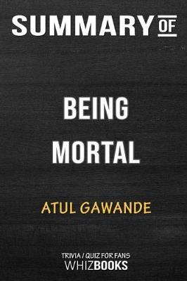 Summary of Being Mortal - Whizbooks