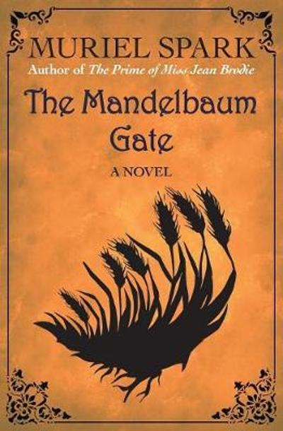 The Mandelbaum Gate - Muriel Spark