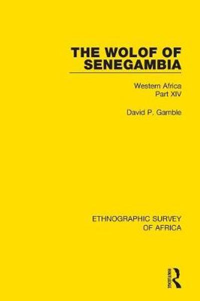 The Wolof of Senegambia - David P Gamble