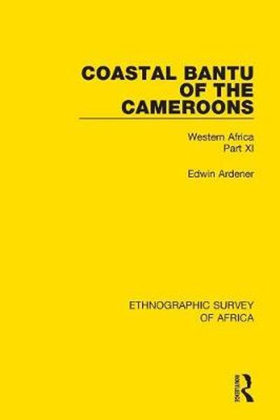 Coastal Bantu of the Cameroons - Edwin Ardener