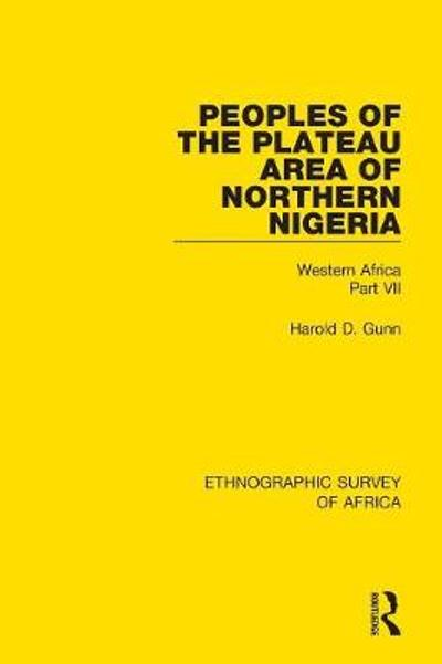 Peoples of the Plateau Area of Northern Nigeria - Harold D. Gunn