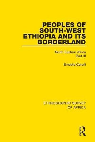 Peoples of South-West Ethiopia and Its Borderland - Ernesta Cerulli