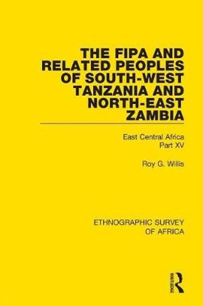The Fipa and Related Peoples of South-West Tanzania and North-East Zambia - Roy G. Willis
