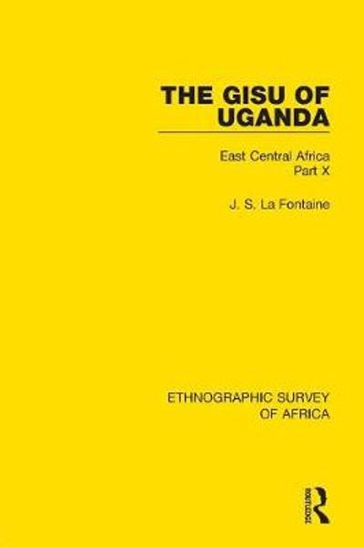 The Gisu of Uganda - J. S. La Fontaine