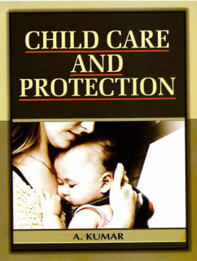 Child Care and Protection - A. Kumar
