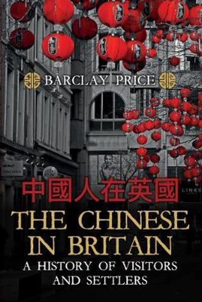 The Chinese in Britain - Barclay Price