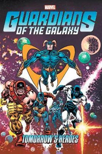 Guardians Of The Galaxy: Tomorrow's Heroes Omnibus - Arnold Drake