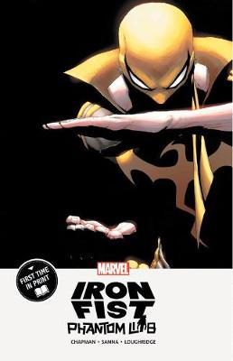 Iron Fist: Phantom Limb - Clay Chapman