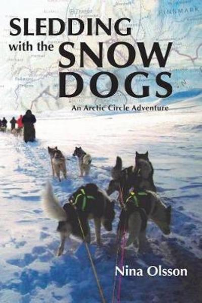 Sledding with the Snow Dogs - Nina Olsson