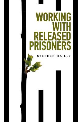Working with Released Prisoners - Stephen Dailly