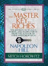 Master Key to Riches (Condensed Classics) - Napoleon Hill Mitch  Horowitz