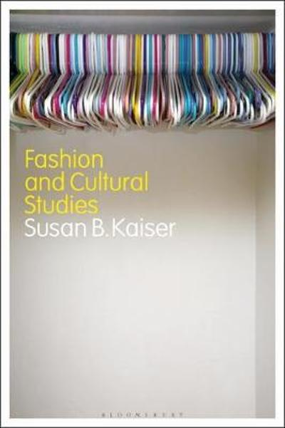 Fashion and Cultural Studies - Susan B. Kaiser