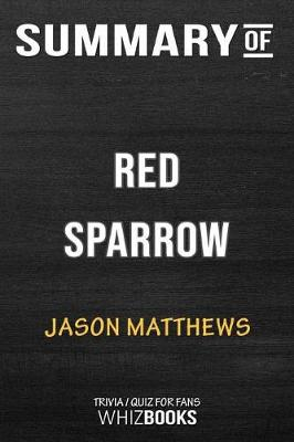 Summary of Red Sparrow - Whizbooks
