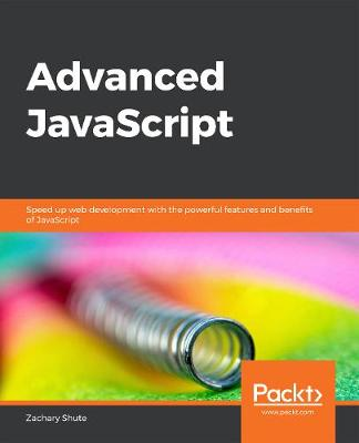Advanced JavaScript - Zachary Shute