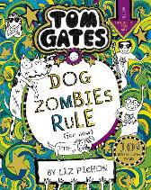 Tom Gates: DogZombies Rule (For now...) - Liz Pichon