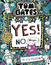Tom Gates: Tom Gates:Yes! No. (Maybe...) - Liz Pichon