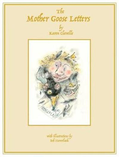 The Mother Goose Letters - Karen Clavelle