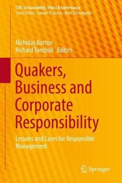 Quakers, Business and Corporate Responsibility - Nicholas Burton