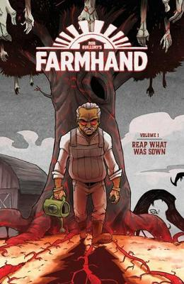Farmhand Volume 1: Reap What Was Sown - Rob Guillory
