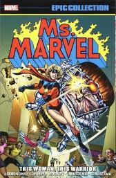 Ms. Marvel Epic Collection: This Woman, This Warrior - Chris Claremont Gerry Conway Archie Goodwin