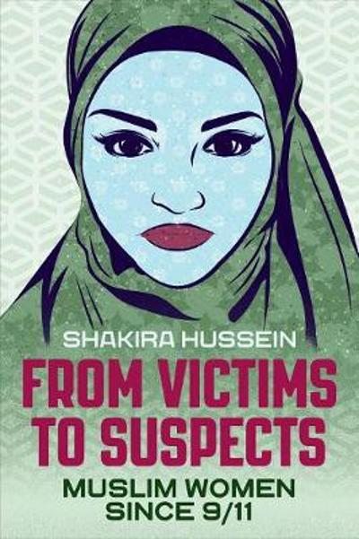 From Victims to Suspects - Shakira Hussein