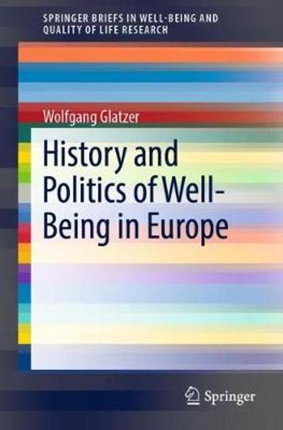 History and Politics of Well-Being in Europe - Wolfgang Glatzer