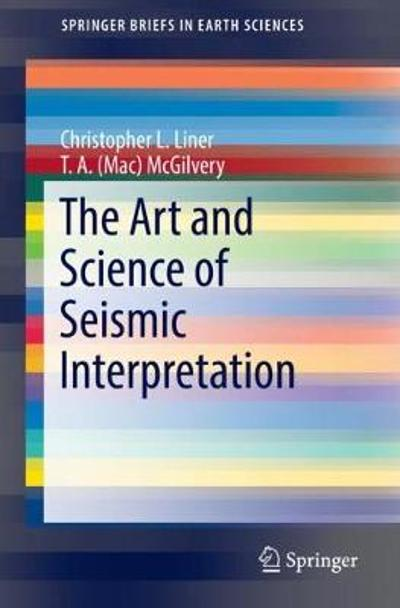 The Art and Science of Seismic Interpretation - Christopher L. Liner