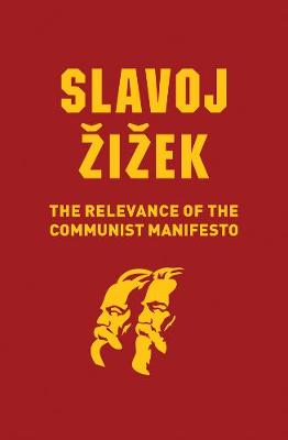 The Relevance of the Communist Manifesto - Slavoj Zizek