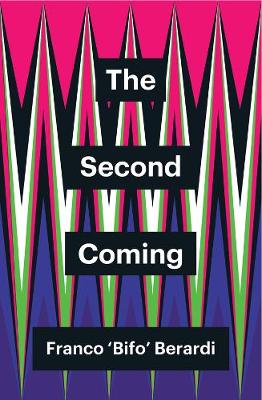The Second Coming - Franco Berardi