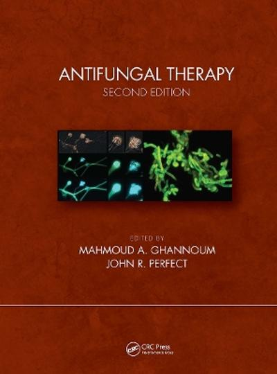 Antifungal Therapy, Second Edition - Mahmoud A. Ghannoum