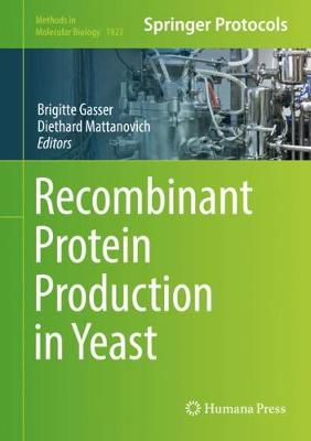 Recombinant Protein Production in Yeast - Brigitte Gasser