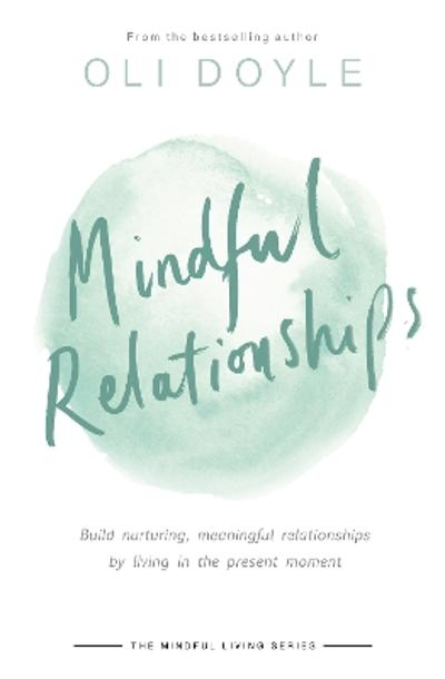 Mindful Relationships - Oli Doyle