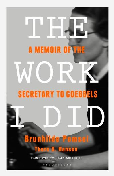 The Work I Did - Brunhilde Pomsel
