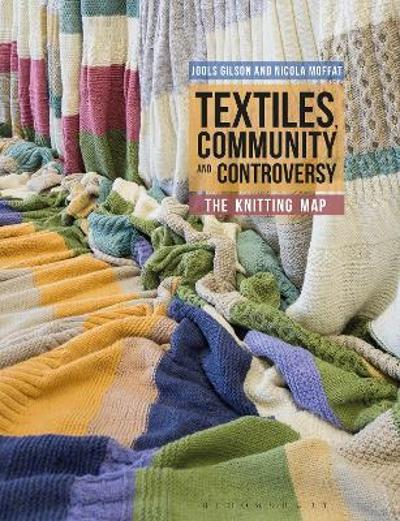 Textiles, Community and Controversy - Jools Gilson