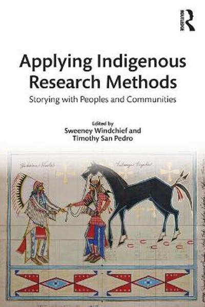 Applying Indigenous Research Methods - Sweeney Windchief