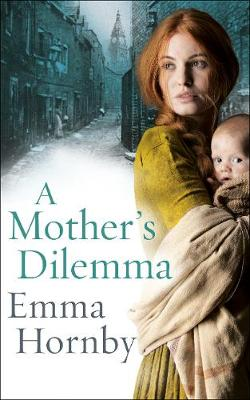 A Mother's Dilemma - Emma Hornby