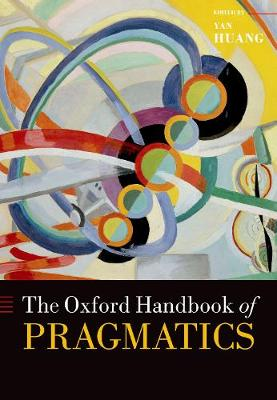 The Oxford Handbook of Pragmatics - Yan Huang