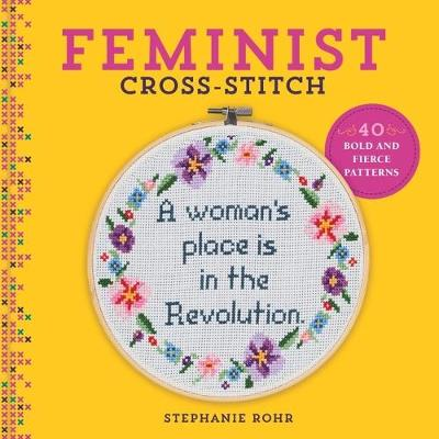 Feminist Cross-Stitch - Stephanie Rohr
