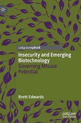 Insecurity and Emerging Biotechnology - Brett Edwards