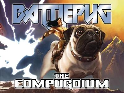 Battlepug: The Compugdium - Mike Norton