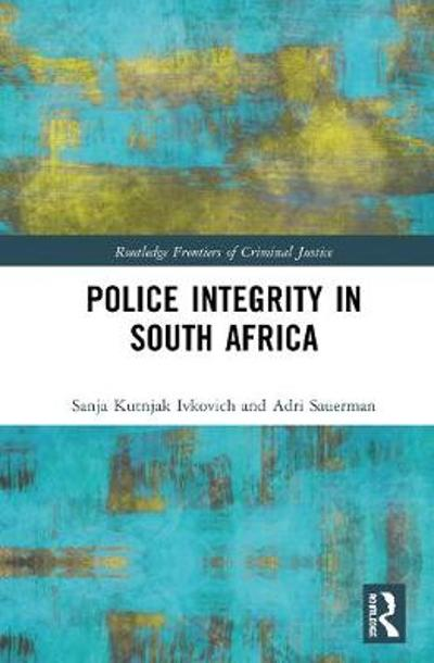 Police Integrity in South Africa - Sanja Kutnjak Ivkovich